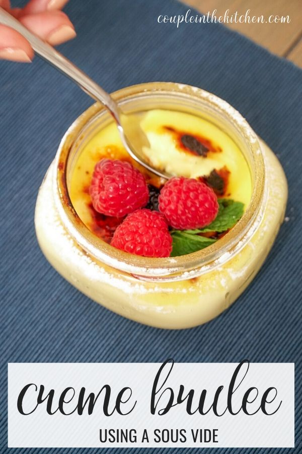The easiest Creme Brulee Recipe - use a sous vide to skip the tempering step.